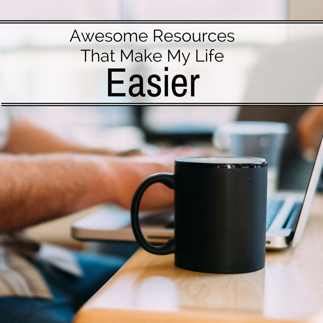 Awesome Resources That Make My Life Easier